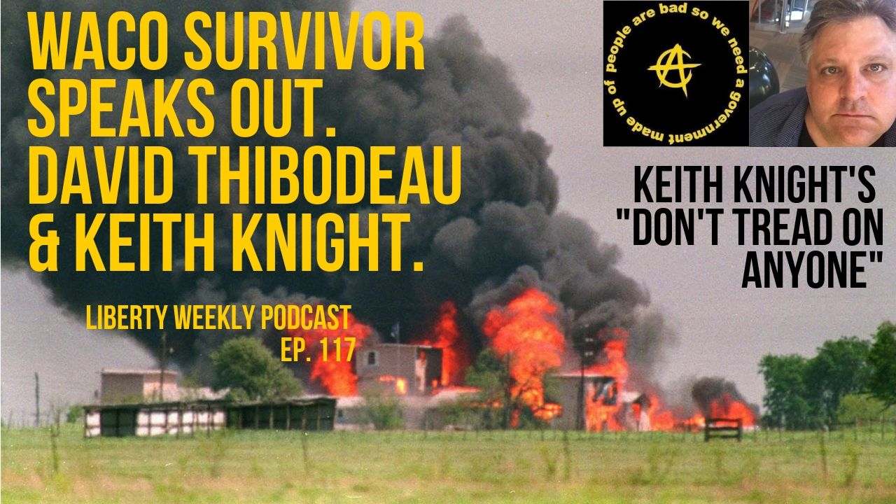 Waco Survivor Speaks Out. David Thibodeau and Keith Knight Ep. 117