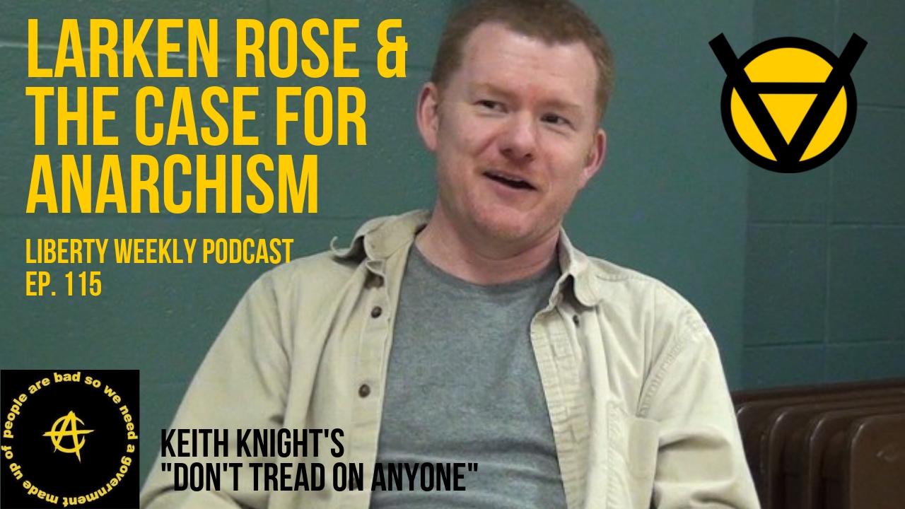 Larken Rose & The Case for Anarchism Ep. 115