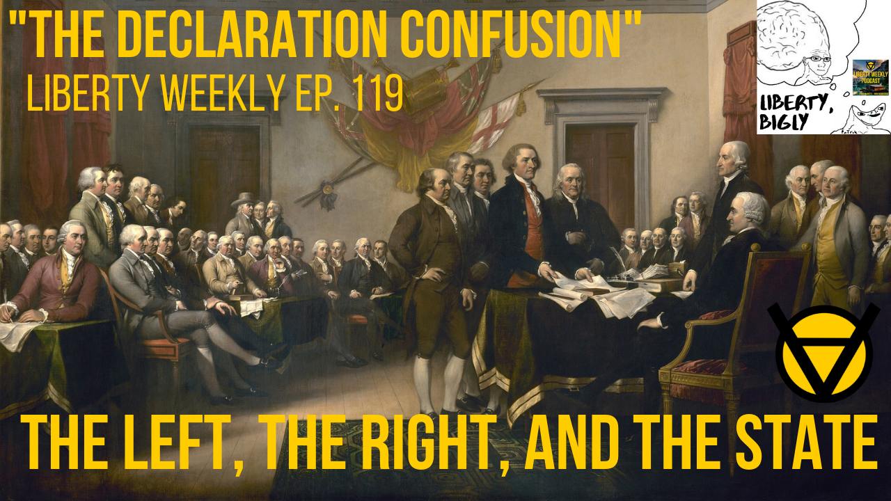 "Lew Rockwell's ""Declaration Confusion"": Ep. 119"