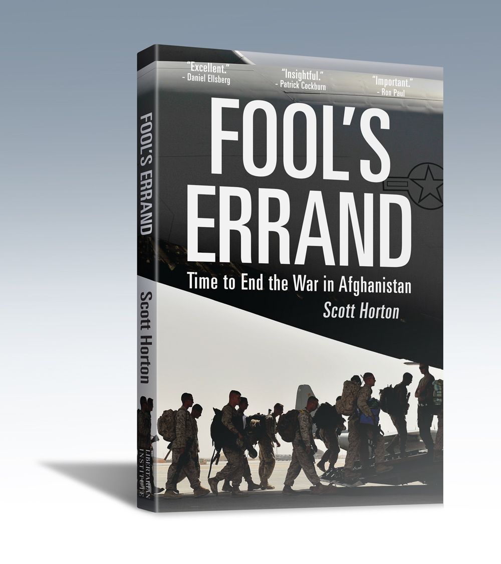 Read Scott Horton's new book Fool's Errand: Time to End the War in Afghanistan