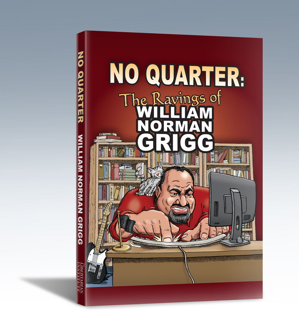 Buy the Ravings of William Norman Grigg