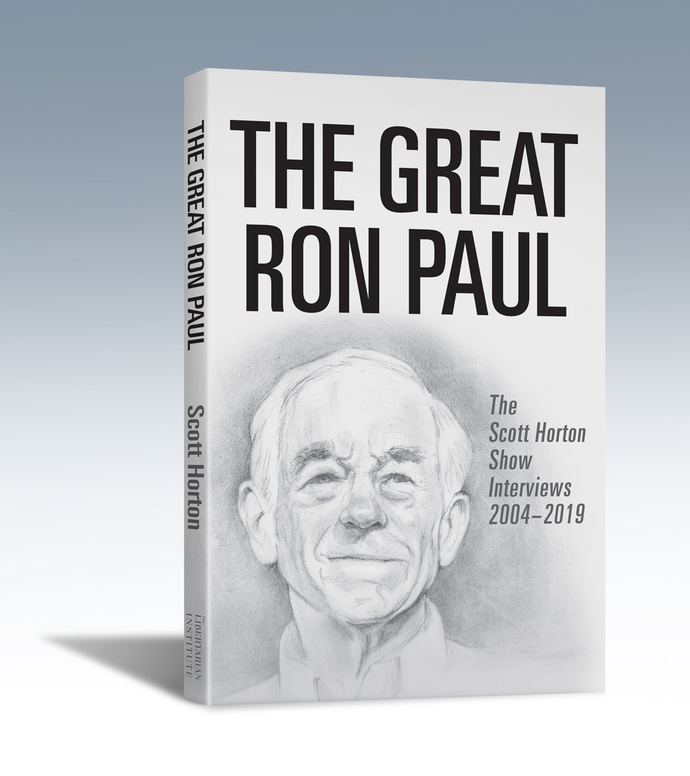 Read Scott Horton's new book The Great Ron Paul