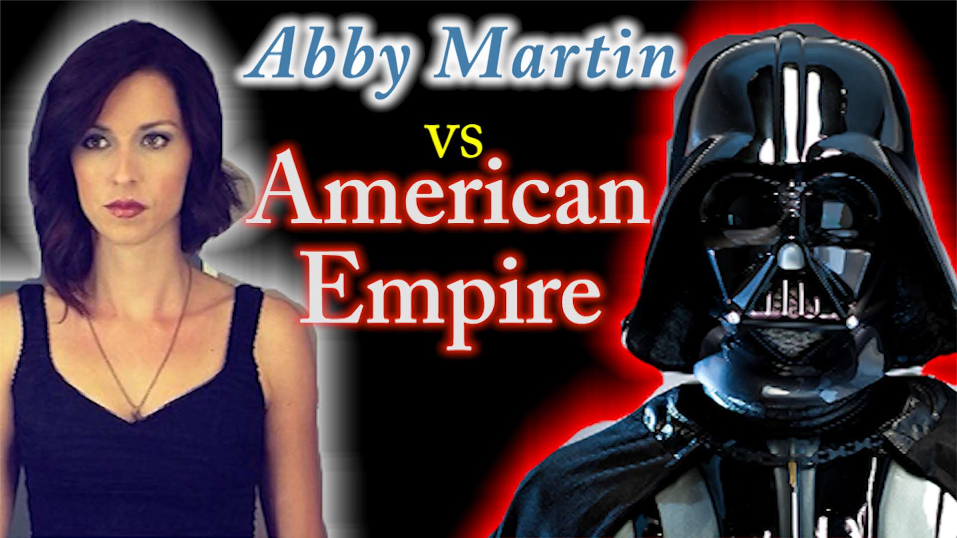 Sexy Abby Martin vs American Empire