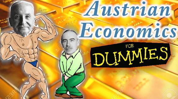 Austrian Economics Explained for Dummies! (Ludwig von Mises)