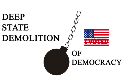 The Deep State's Demolition of Democracy