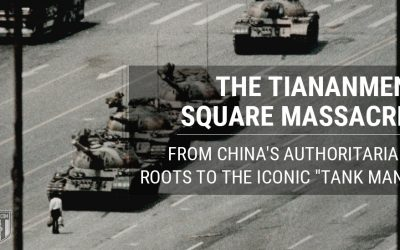 "The Tiananmen Square Massacre: From China's Authoritarian Roots to the Iconic ""Tank Man"""