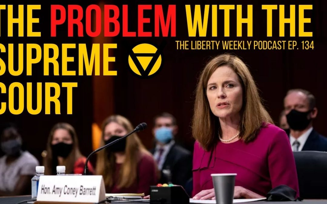 The ACB Hearings & The Problem with SCOTUS Ep. 134