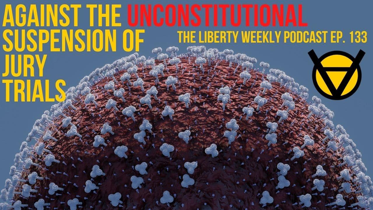 Against The Unconstitutional Suspension Of Jury Trials