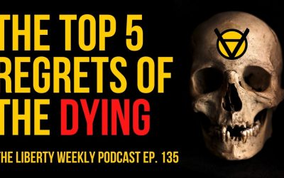 Lessons from the Top 5 Regrets of the Dying Ep. 135