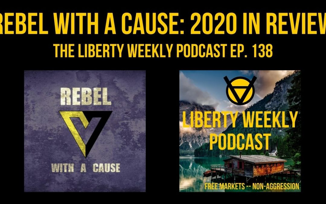 Rebel With A Cause: 2020 In Review Ep. 138
