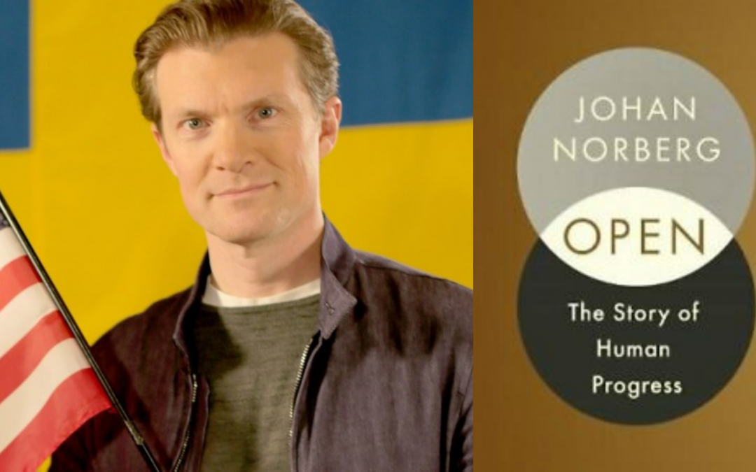 Open: The Story of Human Progress. Johan Norberg and Keith Knight