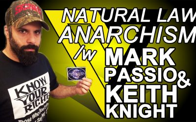 Natural Law Anarchism. Mark Passio and Keith Knight