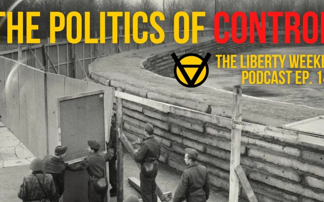 The Politics of Control Ep. 141