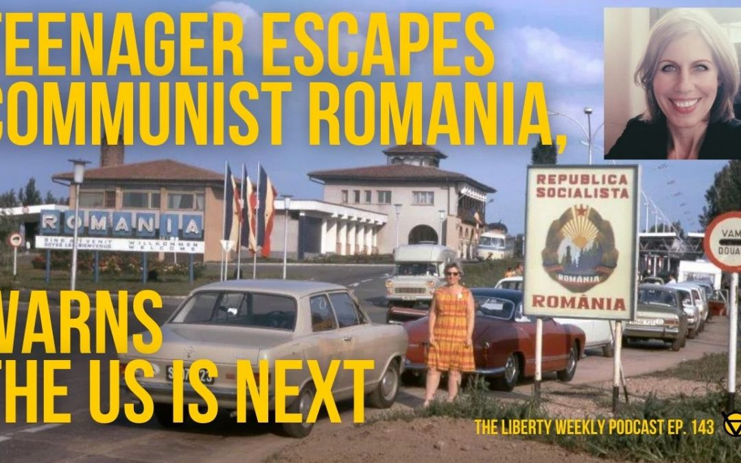 Teenager Escapes Communist Romania, Warns the US is NEXT ft. Carmen Alexe Ep. 143