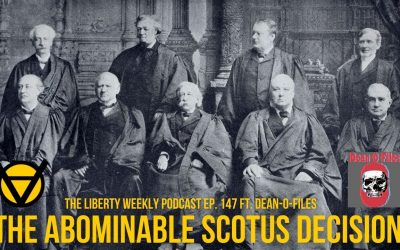 Abominable SCOTUS Decisions Ep. 147 ft. Dean-O-Files