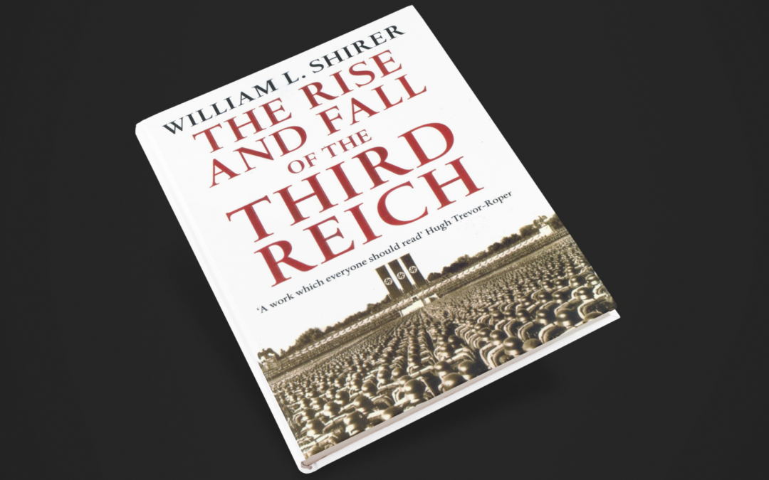 Reflections on 'The Rise and Fall of the Third Reich'