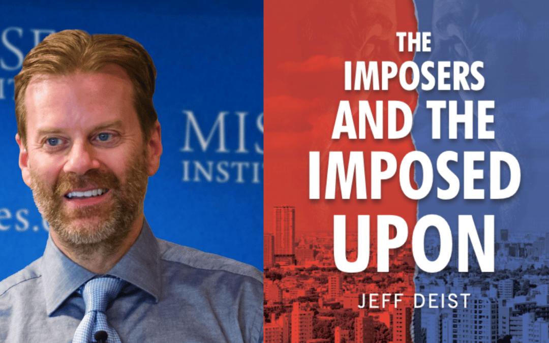 Progressivism, the Selfish Philosophy of Coercive Entitlement. Jeff Deist & Keith Knight