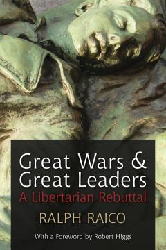 greatwarsgreatleaders raico 20101124 bookstore