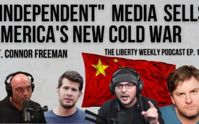 """""""Independent"""" Media Sells America's New Cold War Ep. 176 ft. Connor Freeman"""