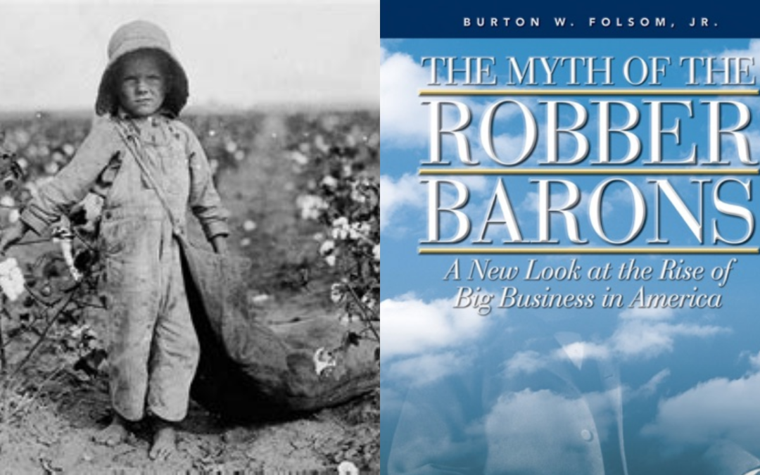 Child Labor, Big Business, & Monopoly – The Libertarian Response by Thomas E. Woods, Jr. Ph.D.