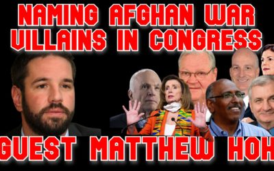 COI #163: Matthew Hoh Names the Reps. Most Responsible for the Afghan War Disaster