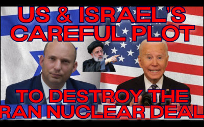 COI #167: US and Israel's Careful Plot to Destroy the Iran Nuclear Deal