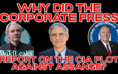 COI #168: Why Did the Corporate Press Report on the CIA Plot Against Assange?
