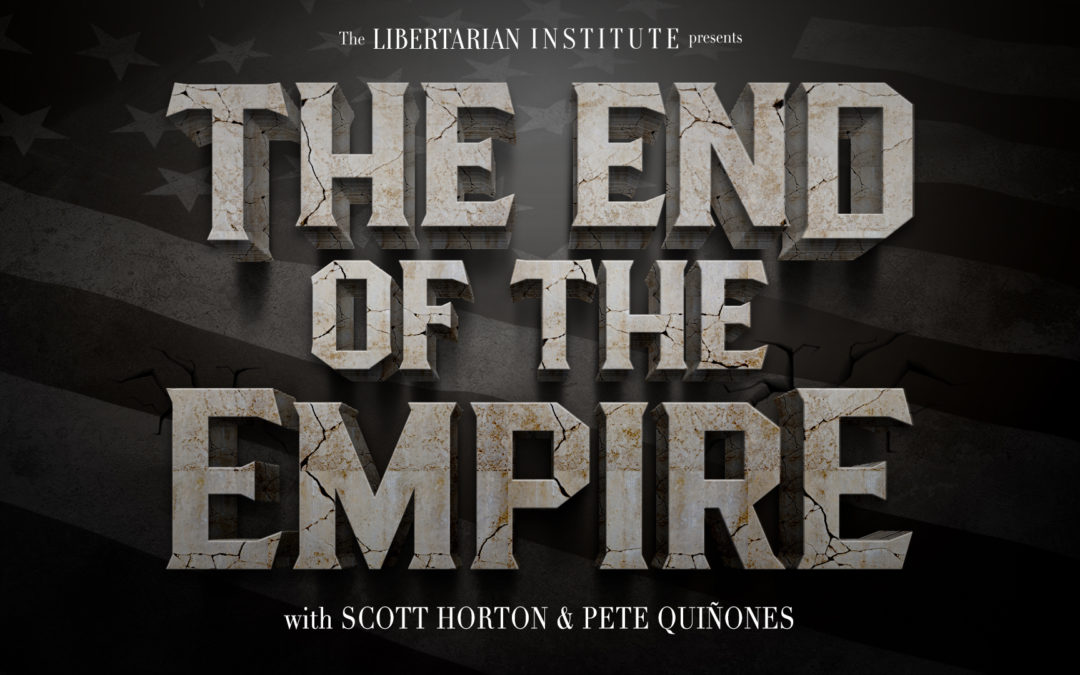 Episode 638: The End of the Empire Ep. 2 w/ Pete and Scott Horton