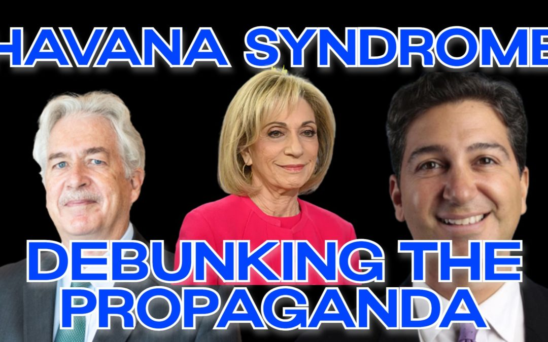 COI #176: Corporate Press Weaponizes Fictional 'Havana Syndrome'