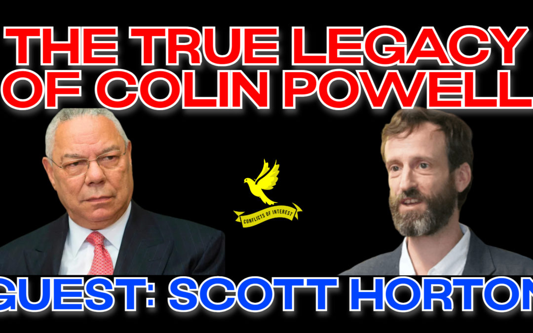 COI #177: Colin Powell's Career Supporting the War State guest Scott Horton